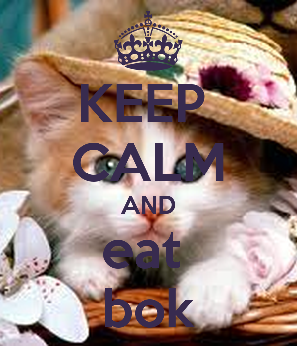 KEEP  CALM AND eat  bok