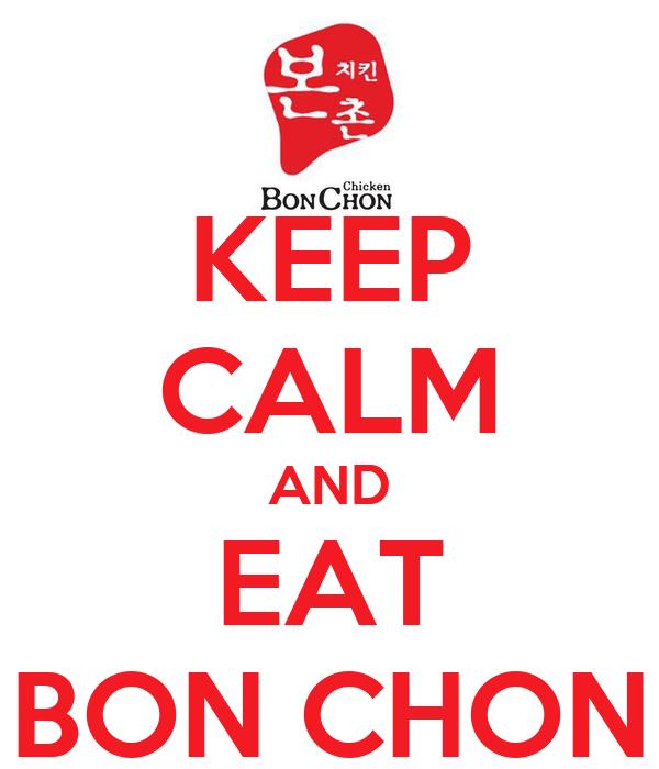 KEEP CALM AND EAT BON CHON
