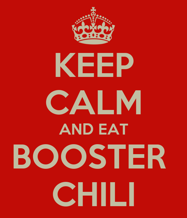 KEEP CALM AND EAT BOOSTER  CHILI