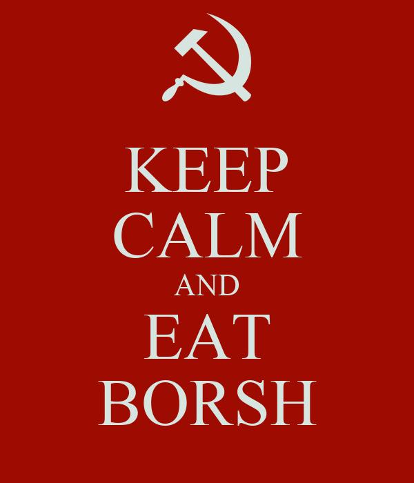 KEEP CALM AND EAT BORSH