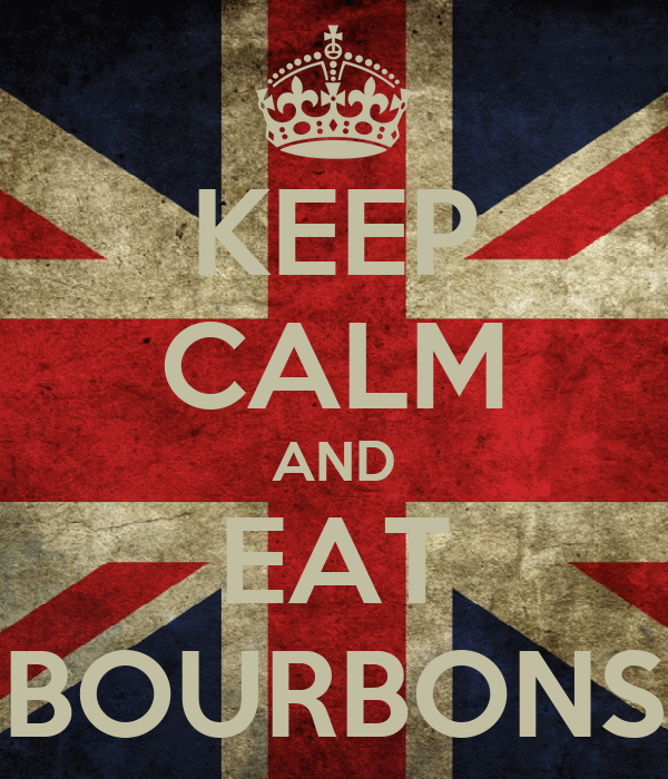 KEEP CALM AND EAT BOURBONS