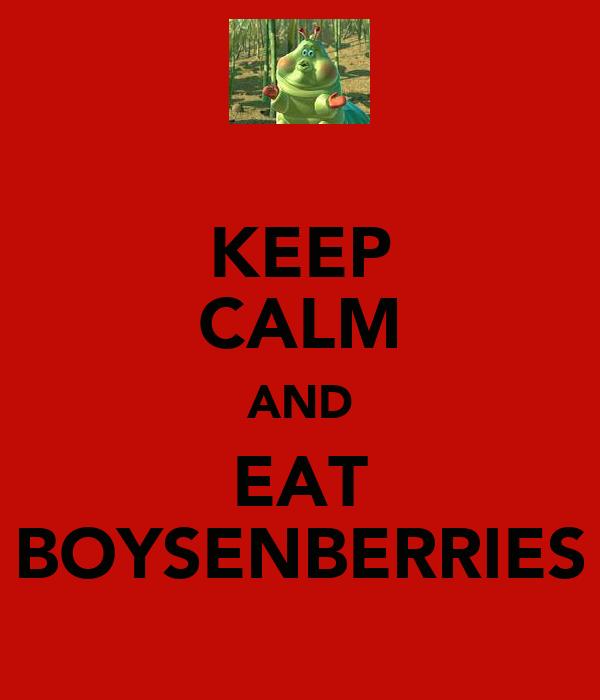 KEEP CALM AND EAT BOYSENBERRIES