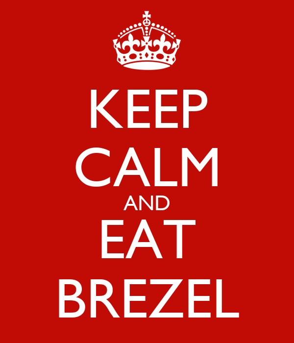 KEEP CALM AND EAT BREZEL