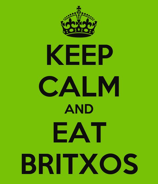 KEEP CALM AND EAT BRITXOS