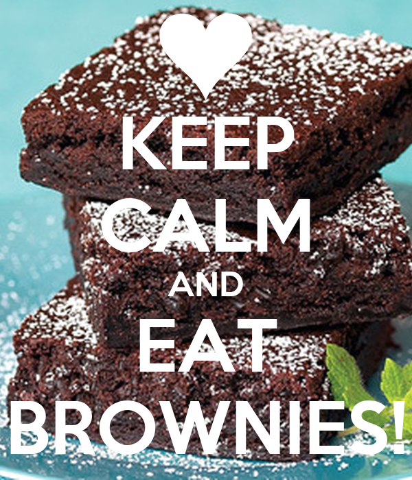 KEEP CALM AND EAT BROWNIES!