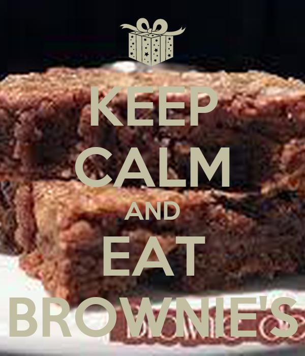 KEEP CALM AND EAT BROWNIE'S