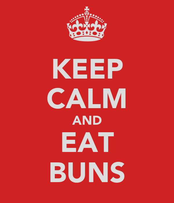 KEEP CALM AND EAT BUNS