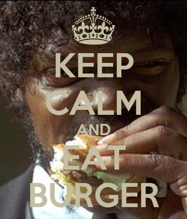 KEEP CALM AND EAT BURGER