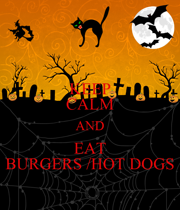 KEEP CALM AND EAT BURGERS /HOT DOGS