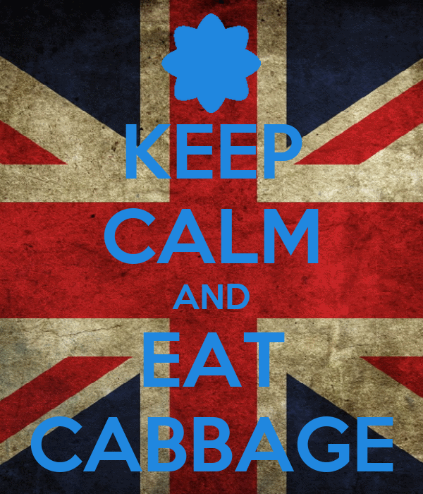 KEEP CALM AND EAT CABBAGE
