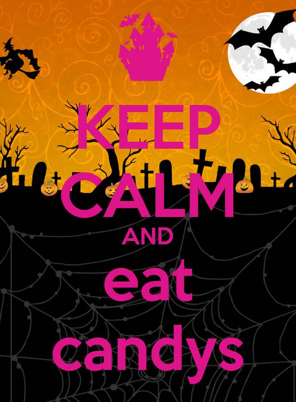 KEEP CALM AND eat candys