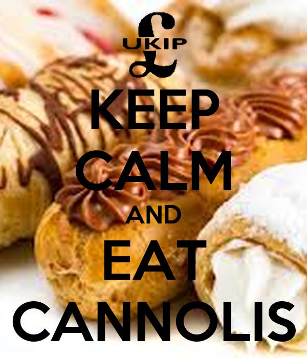 KEEP CALM AND EAT CANNOLIS