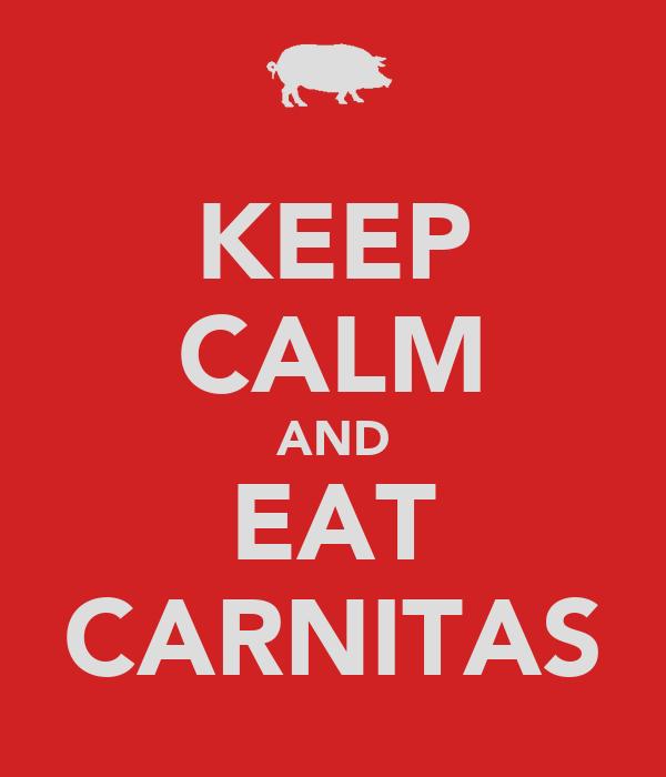 KEEP CALM AND EAT CARNITAS