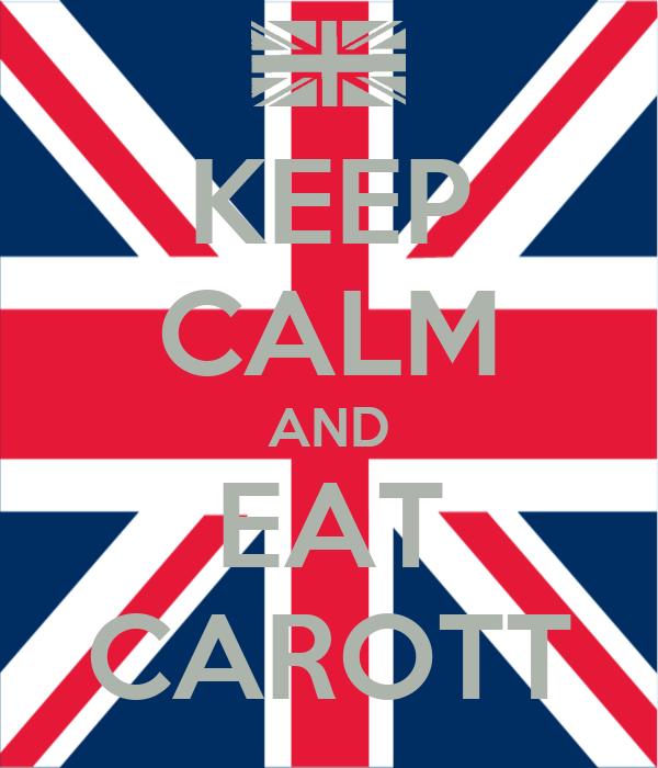 KEEP CALM AND EAT CAROTT