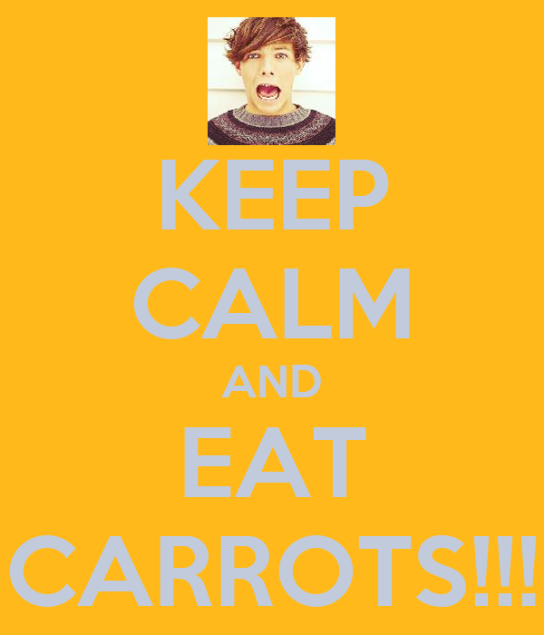 KEEP CALM AND EAT CARROTS!!!
