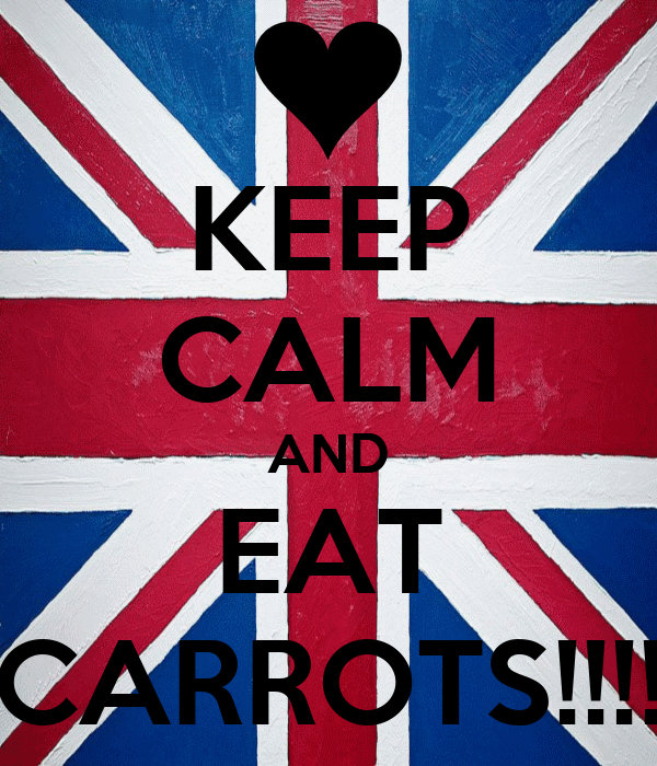 KEEP CALM AND EAT CARROTS!!!!