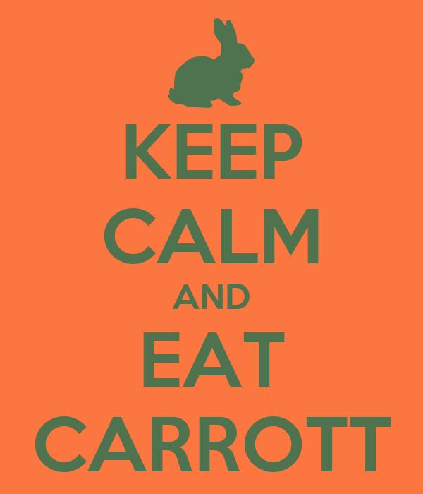 KEEP CALM AND EAT CARROTT