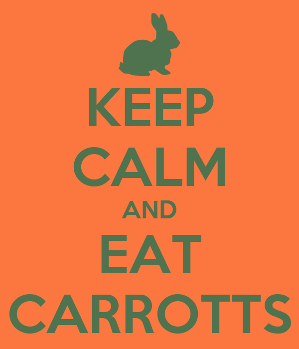 KEEP CALM AND EAT CARROTTS