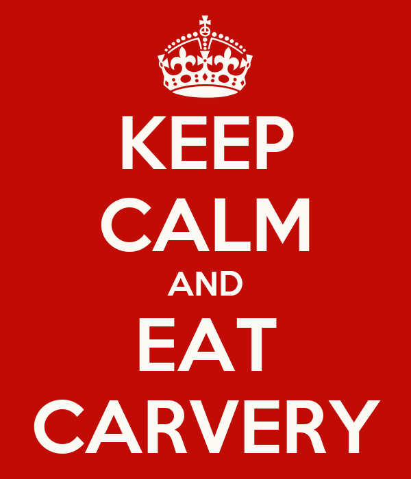 KEEP CALM AND EAT CARVERY