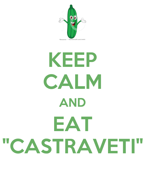 """KEEP CALM AND EAT """"CASTRAVETI"""""""