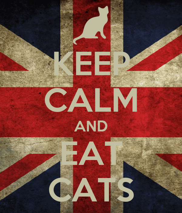 KEEP CALM AND EAT CATS