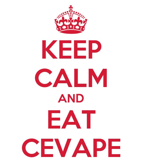 KEEP CALM AND EAT CEVAPE