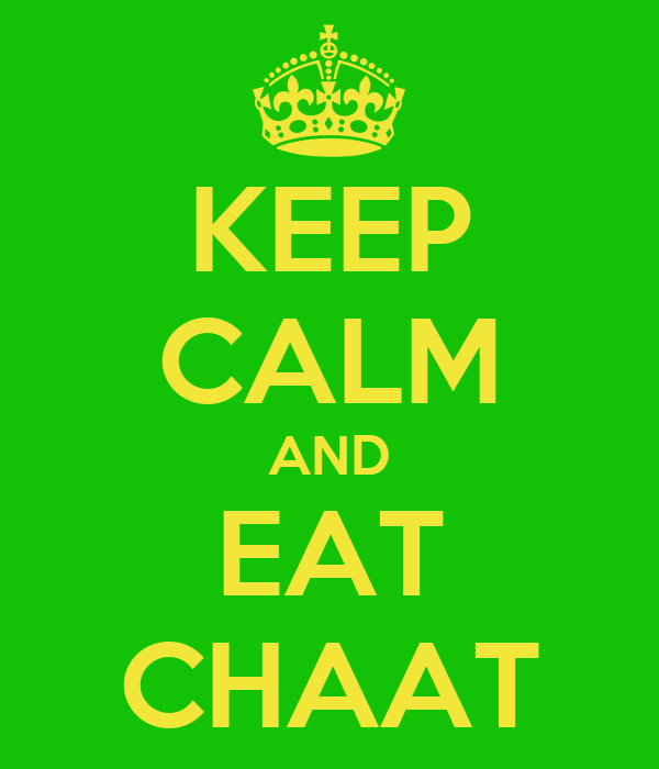 KEEP CALM AND EAT CHAAT