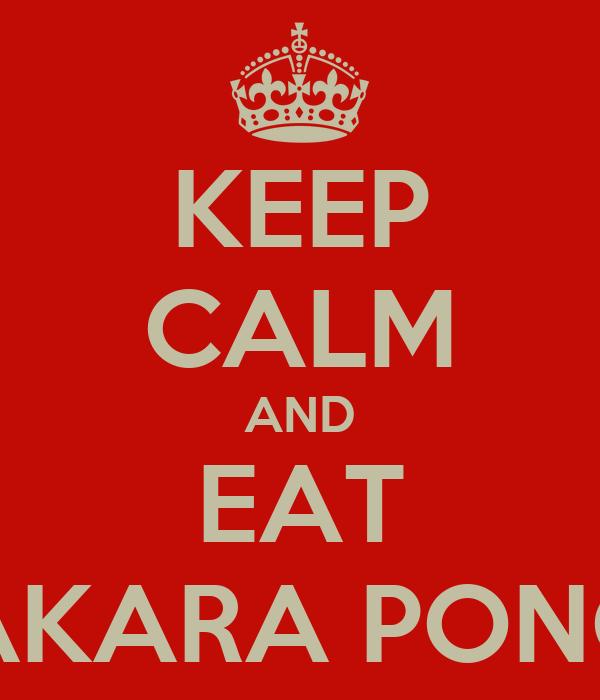 KEEP CALM AND EAT CHAKARA PONGAL