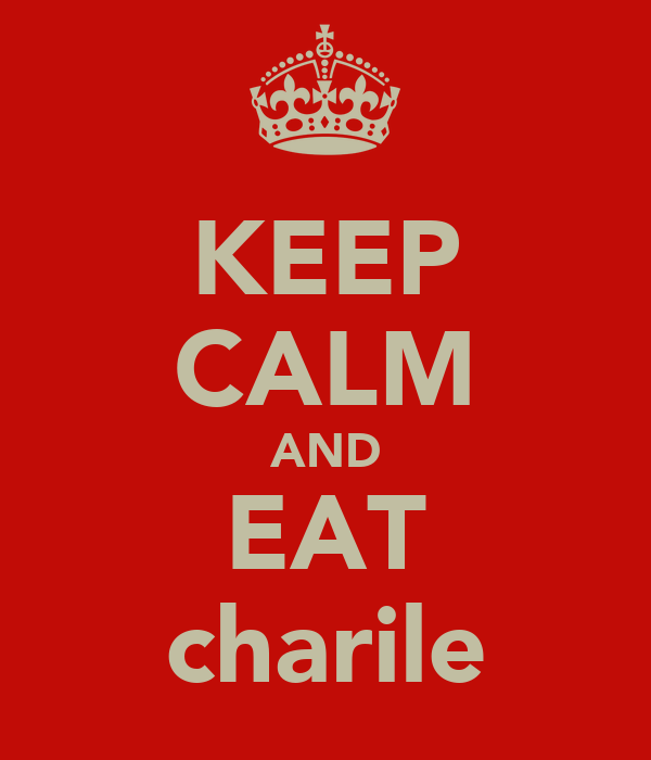 KEEP CALM AND EAT charile