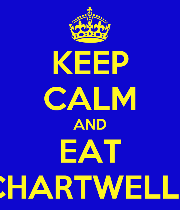 KEEP CALM AND EAT CHARTWELLS