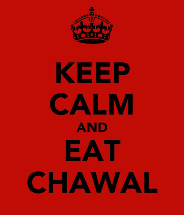 KEEP CALM AND EAT CHAWAL
