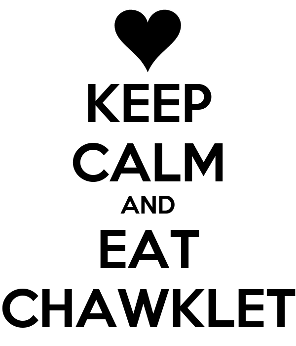 KEEP CALM AND EAT CHAWKLET