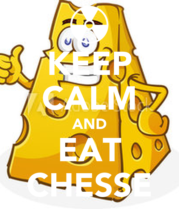 KEEP CALM AND EAT CHESSE