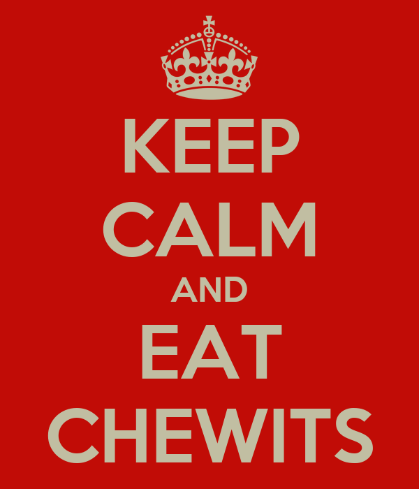 KEEP CALM AND EAT CHEWITS