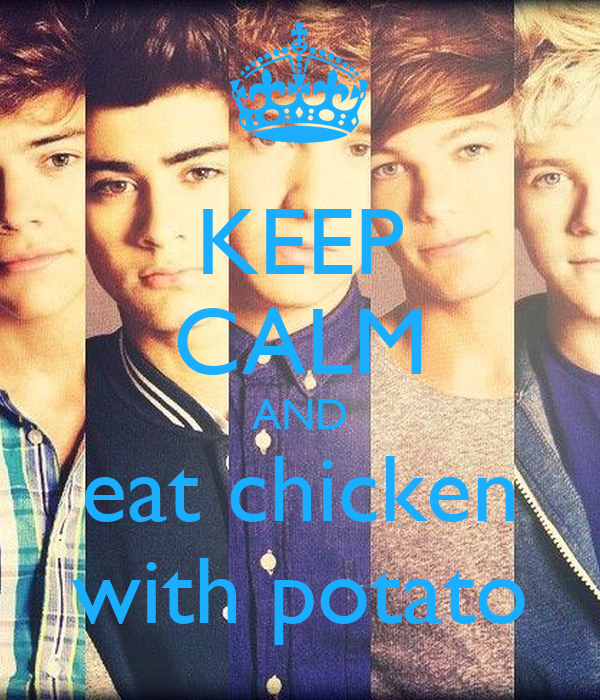 KEEP CALM AND eat chicken with potato