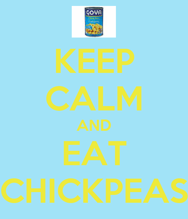 KEEP CALM AND EAT CHICKPEAS