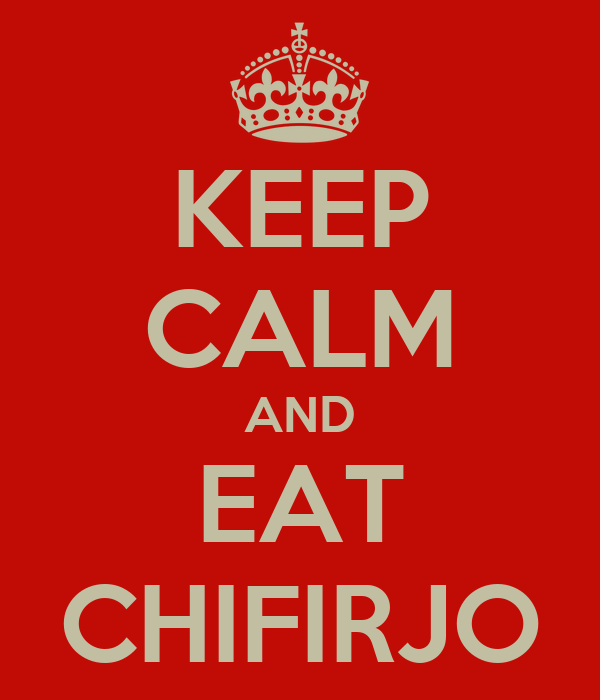KEEP CALM AND EAT CHIFIRJO