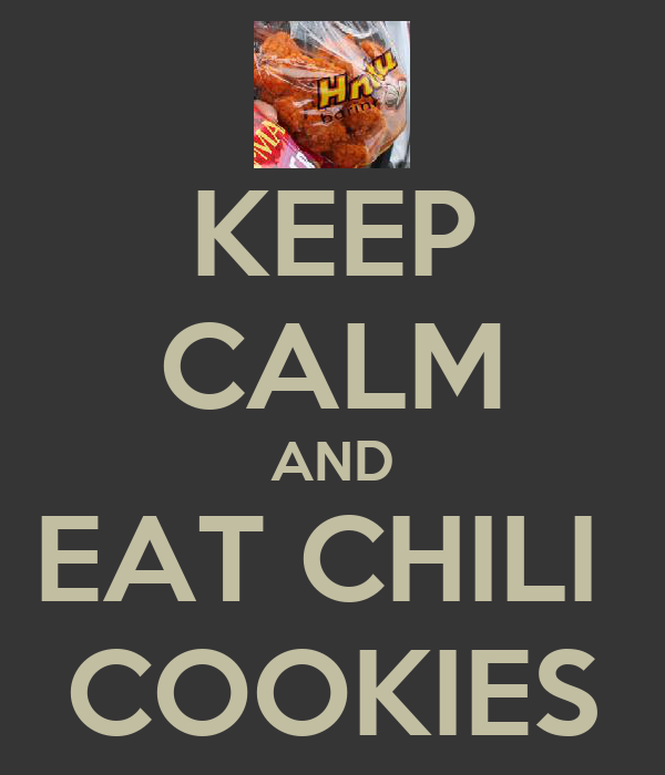 KEEP CALM AND EAT CHILI  COOKIES