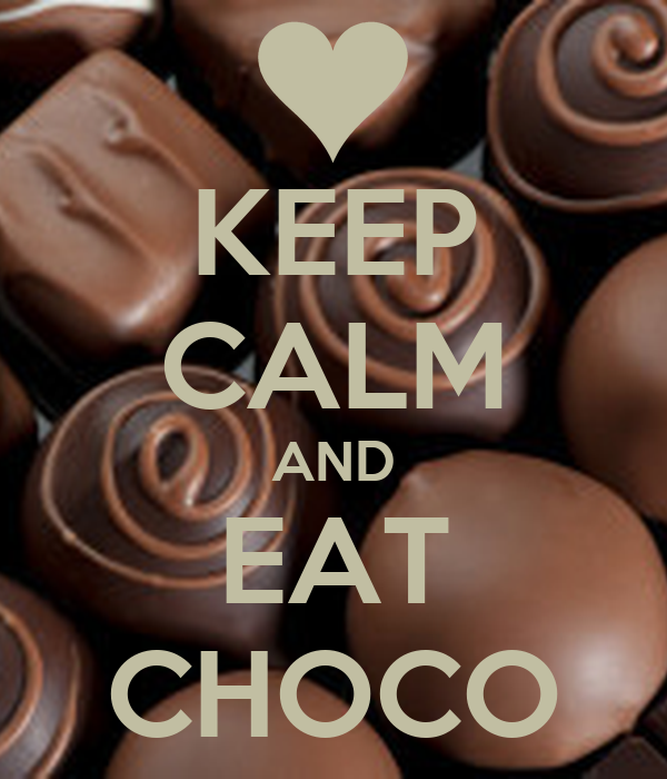KEEP CALM AND EAT CHOCO