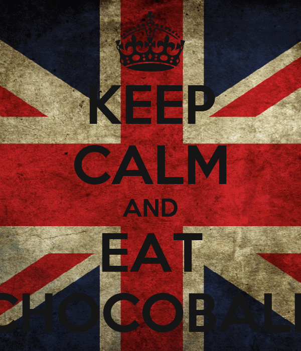 KEEP CALM AND EAT CHOCOBALL