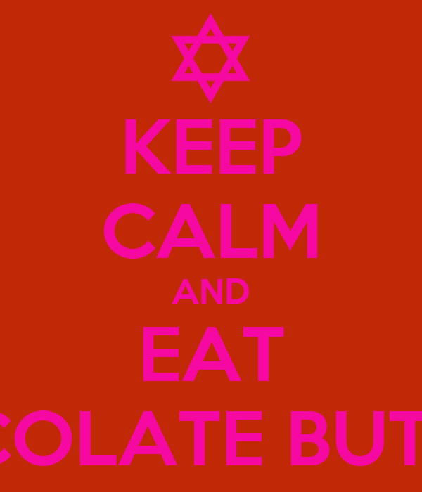 KEEP CALM AND EAT CHOCOLATE BUTTONS