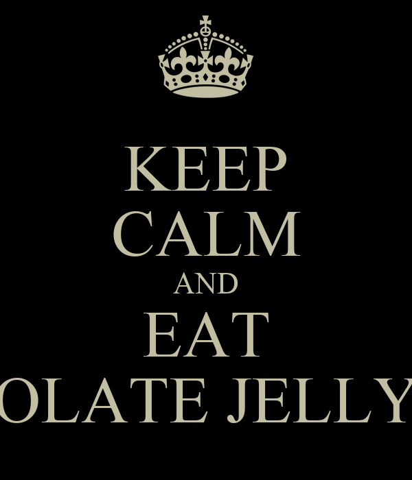 KEEP CALM AND EAT CHOCOLATE JELLY TOTS