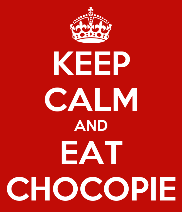 KEEP CALM AND EAT CHOCOPIE