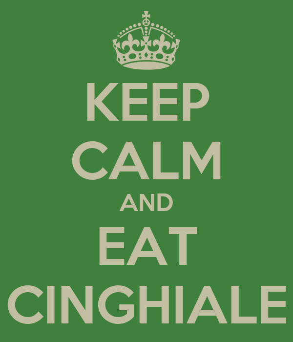 KEEP CALM AND EAT CINGHIALE