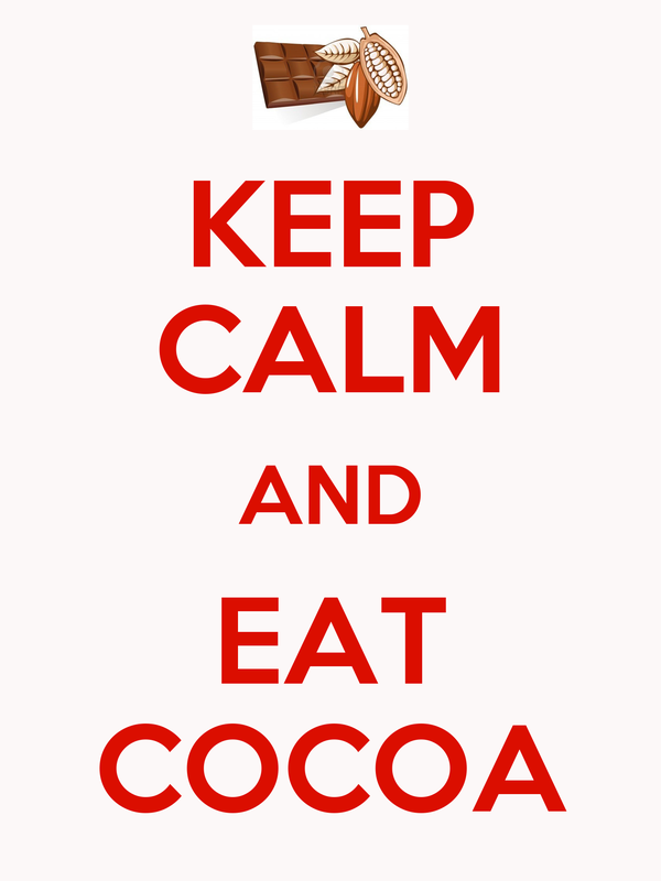 KEEP CALM AND EAT COCOA