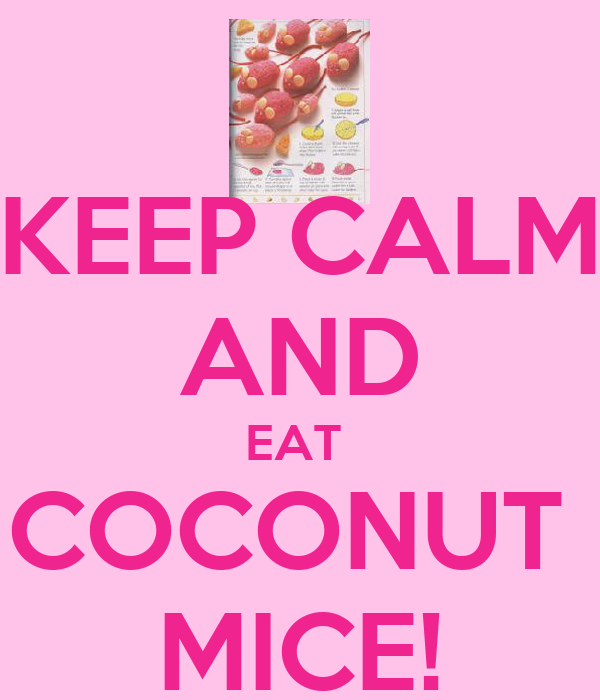 KEEP CALM AND EAT  COCONUT  MICE!