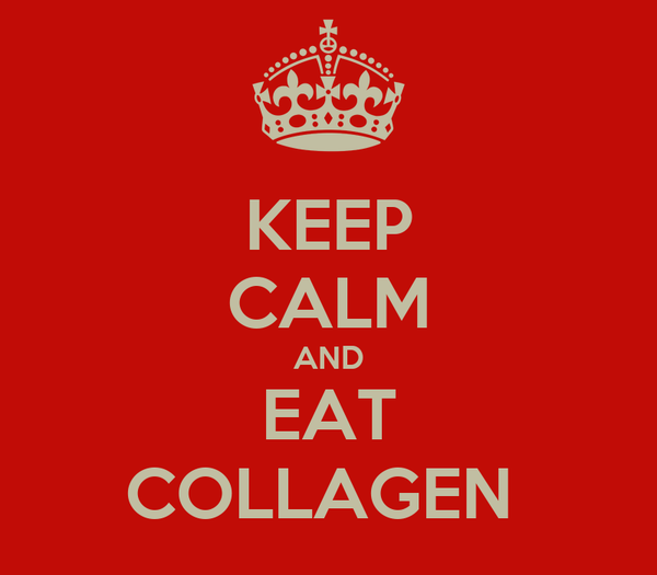KEEP CALM AND EAT COLLAGEN
