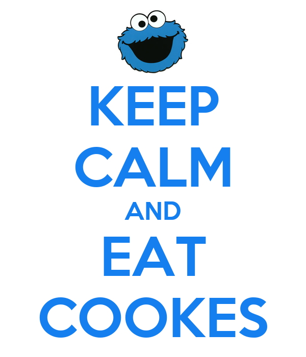 KEEP CALM AND EAT COOKES