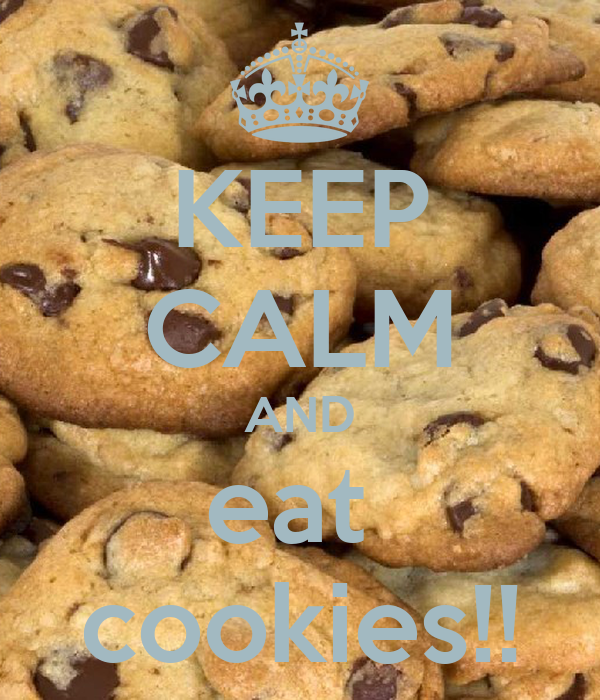 KEEP CALM AND eat  cookies!!