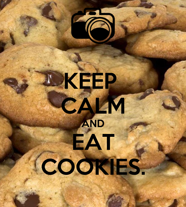 KEEP  CALM AND EAT COOKIES.